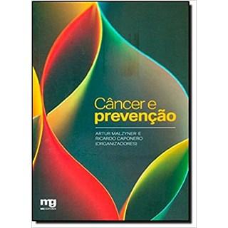 Livro - Câncer E Prevenção - Malzyner - Mg Editorial
