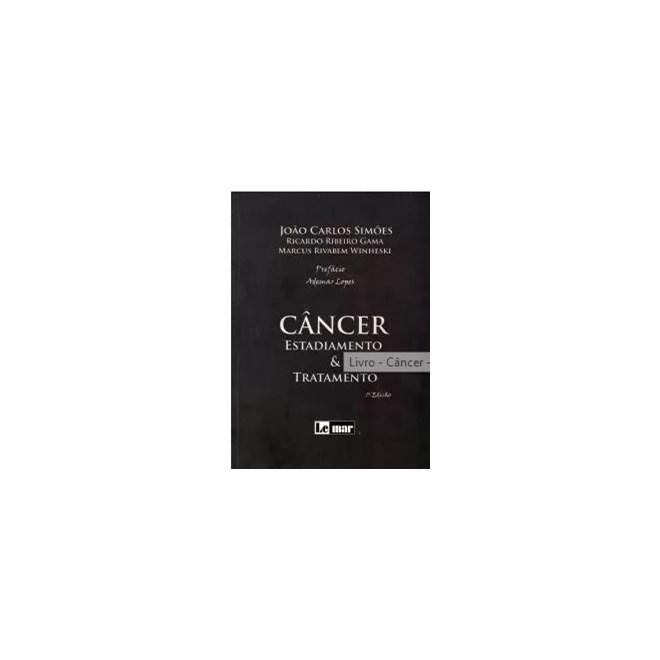 Livro - Câncer - Estadiamento e Tratamento - Simões ***