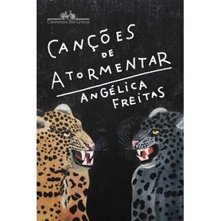 Livro - Canções de Atormentar - Freitas - Companhia das Letras