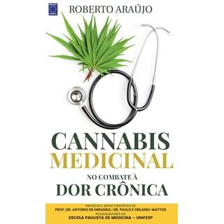 Livro Cannabis Medicinal no Combate à Dor Crônica - Araujo - Editora Europa