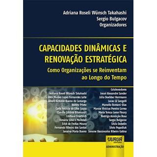 Livro - Capacidades Dinâmicas e Renovação Estratégica - Bulgacov - Juruá