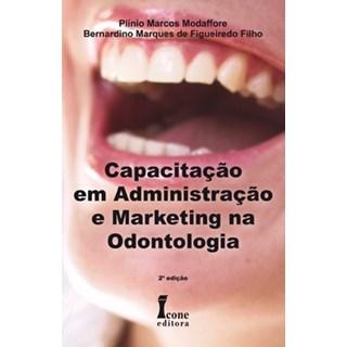 Livro - Capacitação em Administração e Marketing na Odontologia - Modaffore