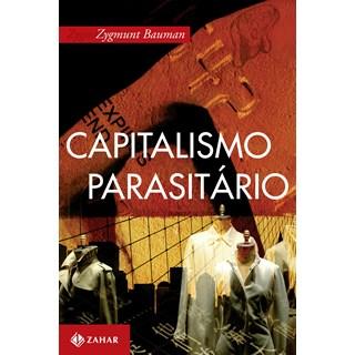 Livro - Capitalismo Parasitário, e Outros Temas Contemporâneos - Bauman