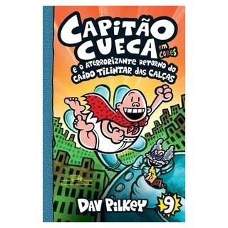 Livro - Capitão Cueca e o aterrorizante retorno do Caído Tilintar das Calças - Em cores! - Cia das Letrinhas