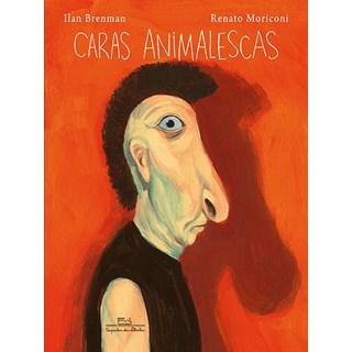 Livro - Caras Animalescas - Ilan Brenman