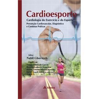 Livro Cardioesporte Cardiologia do Exercício e do Esporte - Ghorayeb - Atheneu