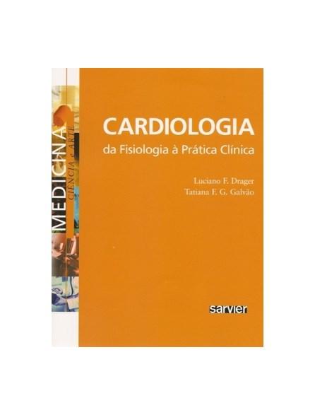 Livro - Cardiologia - Da Fisiologia a Prática Clínica - Drager