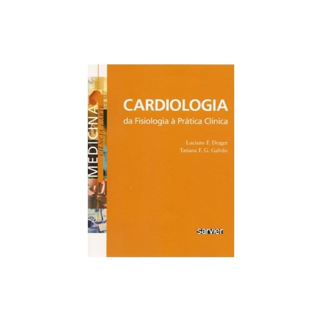 Livro - Cardiologia Da Fisiologia a Prática Clínica - Drager
