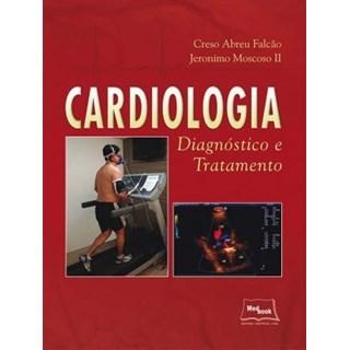 Livro - Cardiologia - Diagnóstico e Tratamento - Falcão