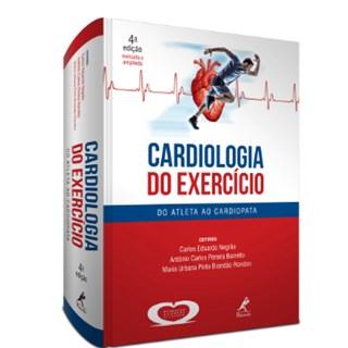 Livro - Cardiologia do Exercício - Do Atleta ao Cardiopata - Negrão