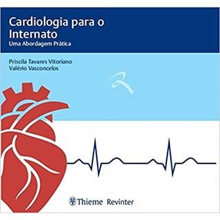 Livro - Cardiologia para o Internato: Uma Abordagem Prática - Vitoriano
