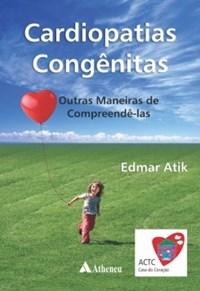 Livro Cardiopatias congenitas Outras maneiras de compreende-las -