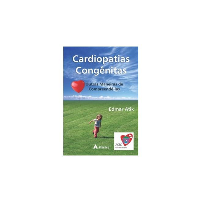 Livro - Cardiopatias congênitas - Outras maneiras de compreendê-las - Atik