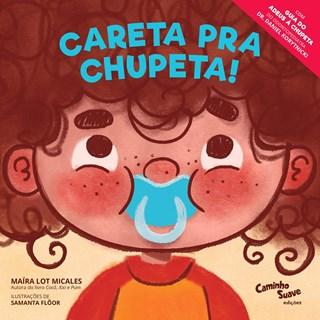 Livro Careta Pra Chupeta! - Micales - Edipro