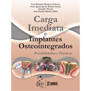 Livro - Carga Imediata e Implantes Osseointegrados - Possibilidades e Técnicas - Padovan
