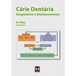 Livro - Cárie Dentária - Diagnóstico e Monitoramento - Pitts