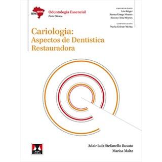 Livro - Cariologia Aspectos de Dentística Restauradora - Série Abeno - Busato