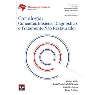 Livro - Cariologia: Conceitos Básicos, Diagnóstico e Tratamento Não Restaurador (ABENO) - Maltz