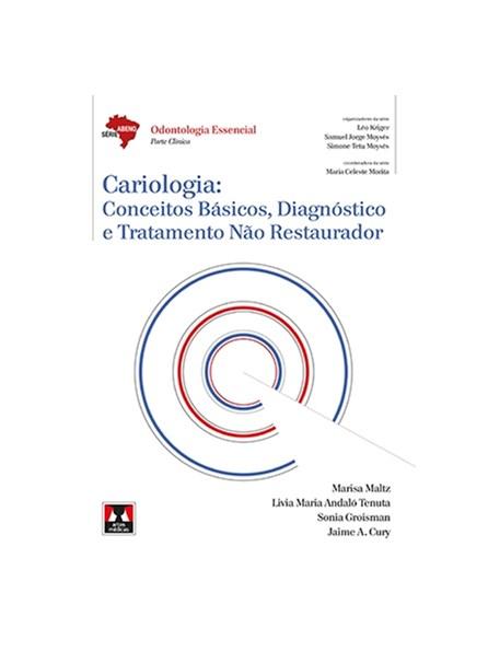 Livro - Cariologia: Conceitos Básicos, Diagnóstico e Tratamento Não Restaurador - Maltz