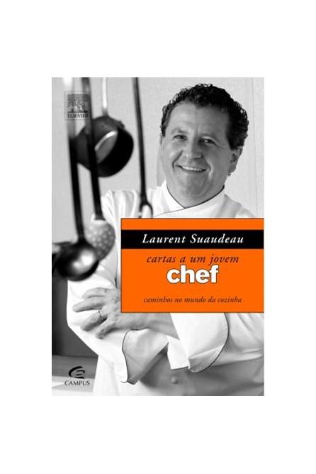 Livro - Cartas a Um Jovem Chef - Caminhos no Mundo da Cozinha - Suaudeau