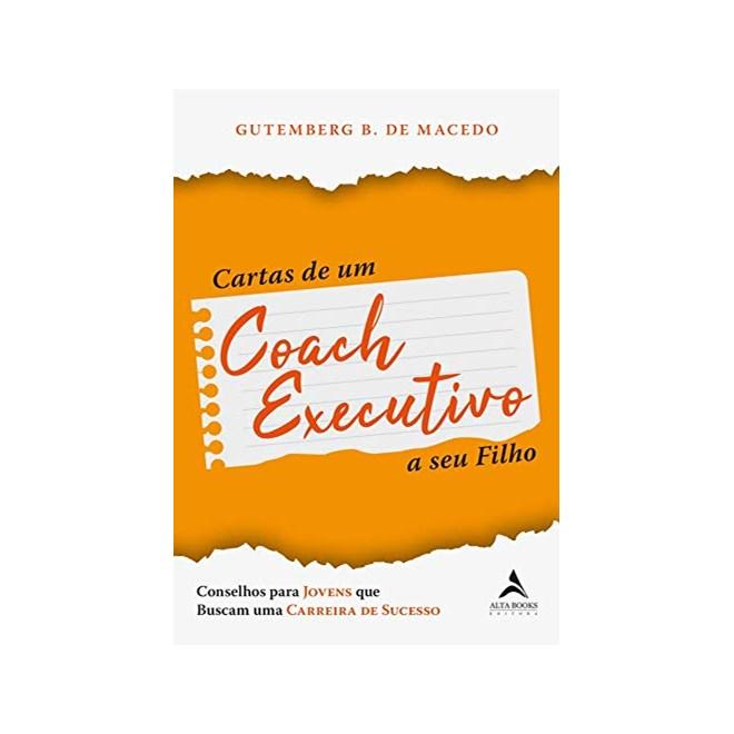 Livro Cartas de um Coach Executivo - Macedo - Alta Books