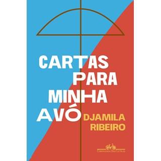 Livro Cartas Para Minha Avó - Ribeiro - Companhia das Letras