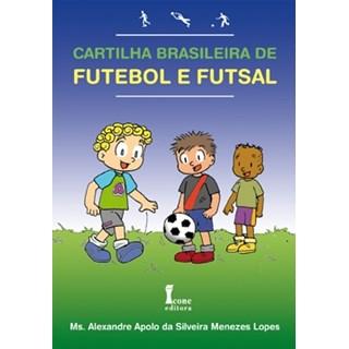 Livro - Cartilha Brasileira de Futebol e Futsal - Lopes