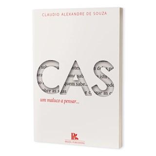 Livro - CAS: um maluco a pensar - Souza - Editora Brazil Publishing