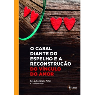 Livro Casal Diante do Espelho e a Reconstrução, O do Vínculo do Amor - Anton - Sinopsys