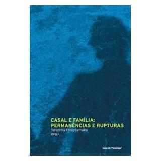 Livro - Casal e Família Permanências e Rupturas - Féres-Carneiro - Casa do Psicólogo