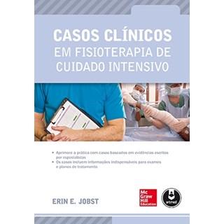 Livro - Casos Clínicos em Fisioterapia de Cuidado Intensivo - Jobst