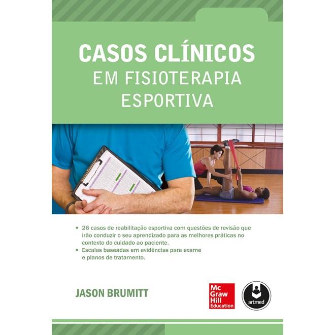 Livro - Casos Clínicos em Fisioterapia Esportiva - Brumitt