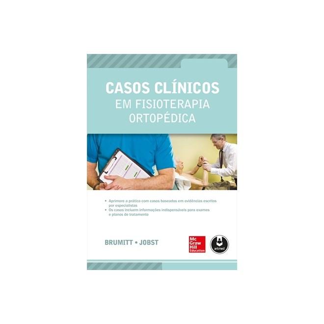 Livro - Casos Clínicos em Fisioterapia Ortopédica - Brumitt
