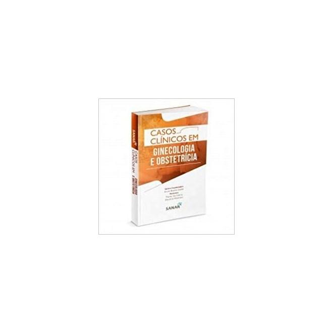 Livro - Casos Clínicos em Ginecologia e Obstetrícia - Godoi