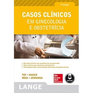 Livro - Casos Clínicos em Ginecologia e Obstetrícia - Toy