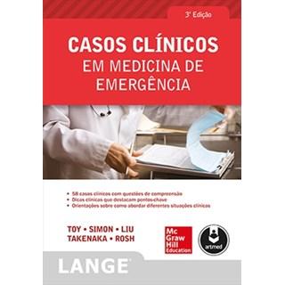 Livro Casos Clinicos em Medicina de Emergencia (Lange) - Toy - McGraw
