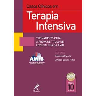 Livro - Casos Clínicos em Terapia Intensiva: treinamento para a prova de título de especialista da AMIB - Moock