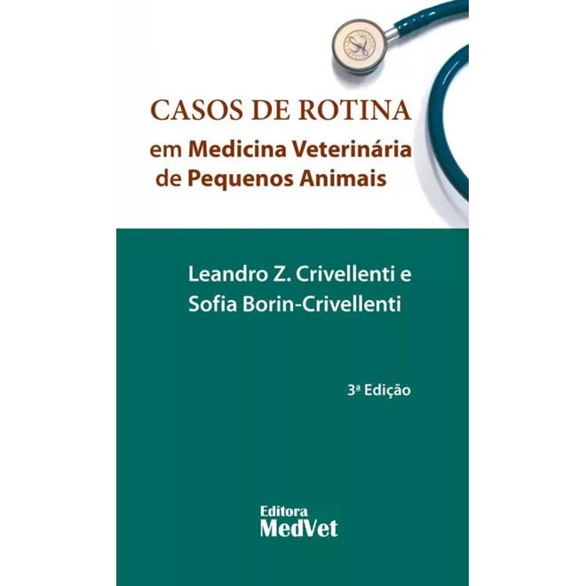 Livro - Casos de Rotina em Medicina Veterinária - Crivellenti