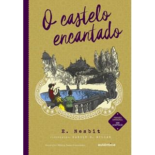 Livro Castelo Encantado, O - Nesbit - Autêntica