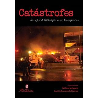 Livro - Catástrofes - Atuação Multidisciplinar em Emergências - Malagutti