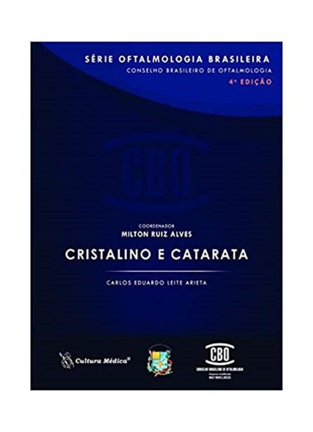 Livro - CBO – Série Oftalmologia Brasileira - Cristalino e Catarata - Arieta