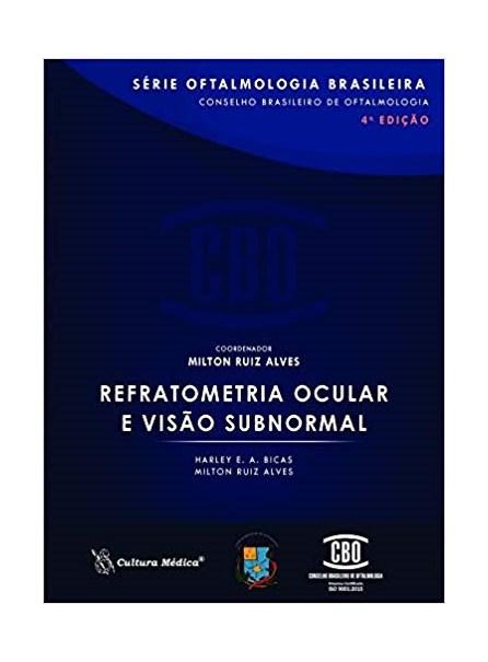 Livro - CBO – Série Oftalmologia Brasileira - Refratometria  Ocular e Visão Subnormal  -Alves