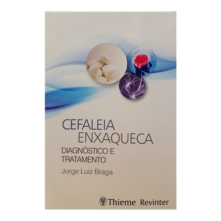 Livro - Cefaleia Enxaqueca - Diagnóstico e Tratamento - Braga