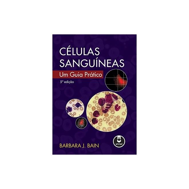 Livro - Células Sanguíneas - Um Guia Prático - Bain
