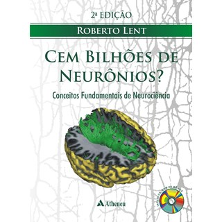 Livro - Cem Bilhões de Neurônios  Conceitos Fundamentais de Neurociência - Lent