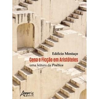 Livro Cena e Ficção em Aristóteles - Mostaço - Appris