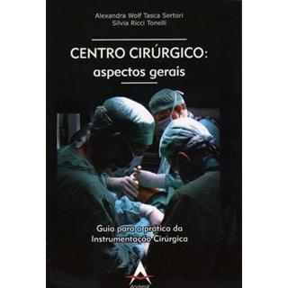Livro - Centro Cirúrgico - Aspectos Gerais - Sertori
