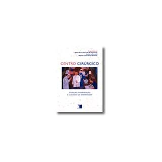 Livro - Centro Cirúrgico - Atuação, Intervenção e Cuidados de Enfermagem – Figueiredo***