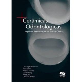 Livro - Cerâmicas Odontológicas - Aspectos Essenciais para a Prática Clínica - Hammerle