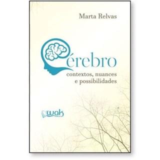 Livro - Cérebro: Contextos, Nuances e Possibilidades - Relvas